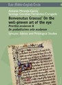 Benvenutus Grassus' On the well-proven art of the eye - Practica oculorum & De probatissima arte oculorum Synoptic Edition and Philological Studies