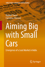 Aiming Big with Small Cars - Emergence of a Lead Market in India