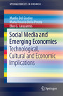 Social Media and Emerging Economies - Technological, Cultural and Economic Implications