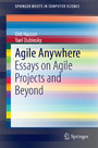 Agile Anywhere - Essays on Agile Projects and Beyond