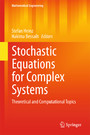 Stochastic Equations for Complex Systems - Theoretical and Computational Topics