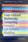 Cross-Cultural Multimedia Computing - Semantic and Aesthetic Modeling