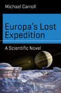 Europa's Lost Expedition - A Scientific Novel