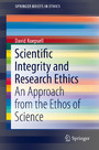 Scientific Integrity and Research Ethics - An Approach from the Ethos of Science