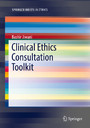 Clinical Ethics Consultation Toolkit