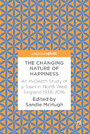 The Changing Nature of Happiness - An In-Depth Study of a Town in North West England 1938-2016