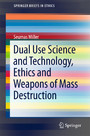 Dual Use Science and Technology, Ethics and Weapons of Mass Destruction