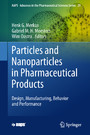 Particles and Nanoparticles in Pharmaceutical Products - Design, Manufacturing, Behavior and Performance