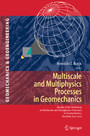 Multiscale and Multiphysics Processes in Geomechanics - Results of the Workshop on Multiscale and Multiphysics Processes in Geomechanics, Stanford, June 23-25, 2010.