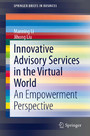 Innovative Advisory Services in the Virtual World - An Empowerment Perspective