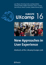 New Approaches in User Experience - Abstracts of the UXcamp Europe 2016