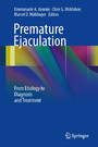 Premature Ejaculation - From Etiology to Diagnosis and Treatment