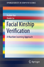 Facial Kinship Verification - A Machine Learning Approach