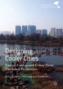 Designing Cooler Cities - Energy, Cooling and Urban Form: The Asian Perspective