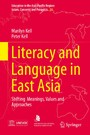 Literacy and Language in East Asia - Shifting Meanings, Values and Approaches