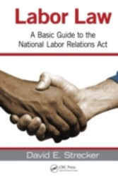 Labor Law - A Basic Guide to the National Labor Relations Act