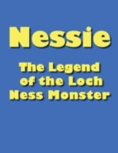 Nessie - The Legend of the Loch Ness Monster