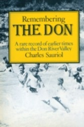 Remembering the Don - A Rare Record of Earlier Times Within the Don River Valley