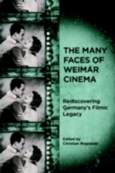 Many Faces of Weimar Cinema - Rediscovering Germany's Filmic Legacy