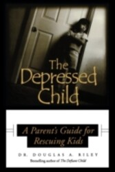 Depressed Child - A Parent's Guide for Rescusing Kids