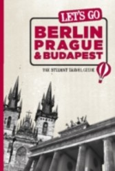 Let's Go Berlin, Prague & Budapest - The Student Travel Guide