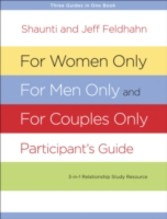 For Women Only, For Men Only, and For Couples Only Participant's Guide - Three-in-One Relationship Study Resource