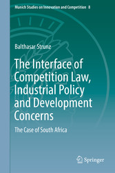 The Interface of Competition Law, Industrial Policy and Development Concerns - The Case of South Africa